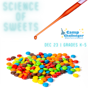 Camp Challenger: Science of Sweets