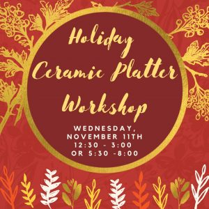 Holiday Ceramic Platter Workshop