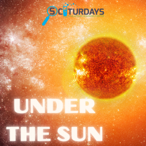 Sciturdays - Under the Sun