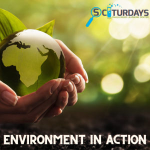 Sciturdays - Environment in Action