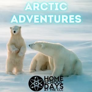 Home School Days - Arctic Adventures (On-Site)