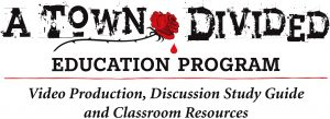 "The ""A Town Divided"" Education Program"