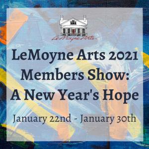 LeMoyne Arts 2021 Members Show: A New Year's Hope