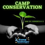 Camp Challenger: Camp Conservation