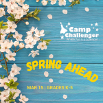 Camp Challenger: Spring Ahead