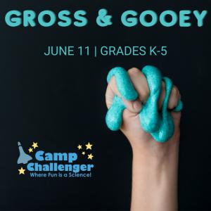 Camp Challenger: Gross & Gooey (Grades K-5)