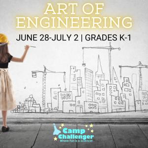 Camp Challenger: Art of Engineering (Grades K-1)