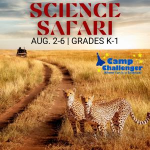 Camp Challenger: Science Safari (Grades K-1)