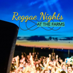 Reggae Nights at the Farms