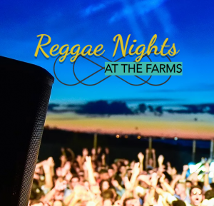 Reggae Nights at the Farms