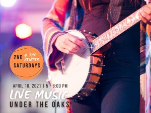 Live Under the Oaks   2nd Saturday @ the Center
