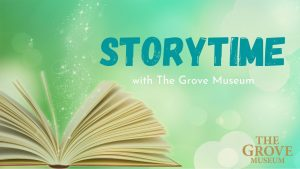 Virtual Storytime with The Grove Museum