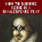 How to Survive Being in a Shakespeare Play