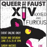 Queer As Faust XIV: Vaxxed and Furious