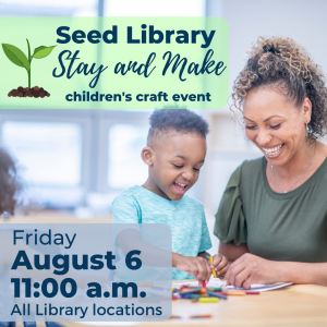 Seed Library Stay and Make Children's Craft Event