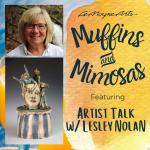 Muffins & Mimosas & Artist Talk with Lesley Nolan @ LeMoyne Arts