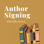 """Author Signing with T.M. """"Mike"""" Brown"""