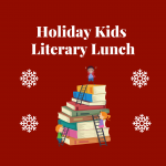 Holiday Kid Literary Lunch