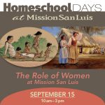Homeschool Day: The Role of Women at Mission San Luis