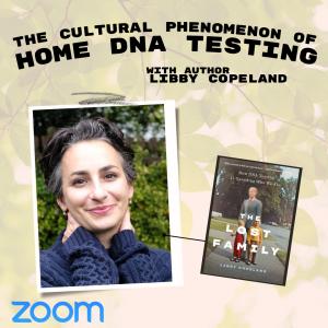 The Cultural Phenomenon of Home DNA Testing (Virtual Presentation)