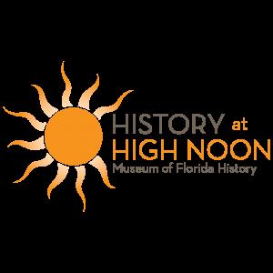 History at High Noon—Tallahassee & Florida's...
