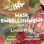 Make it With MoFA: Mask Embellishment with Linda Hall